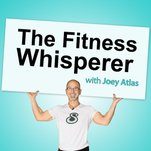 Joey Atlas Fitness Whisperer Podcast