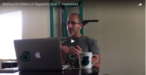 Beating the Matrix of Negativity Step 1: True Awareness Is Key to Conquer Negativity