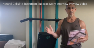 Natural Cellulite Treatment Success Story Interview Preview Video