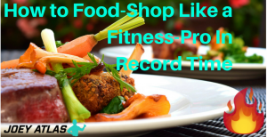 How to Food Shop Like a Fitness Pro In Record Time