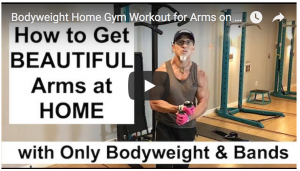 Home-Gym Workout: How to Get Beautiful Arms w/ Bodyweight and Bands