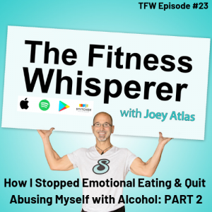 How I Ended My Emotional Eating and Stopped Abusing Myself with Alcohol: Part 2