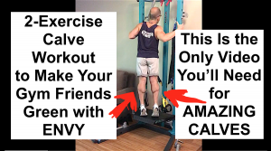 2 Best Exercises for Calves and Feet: How to Get Amazing Calves at Home