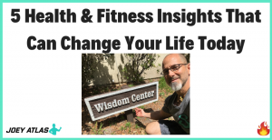 5 Health & Fitness Insights That Can Change Your Life Today