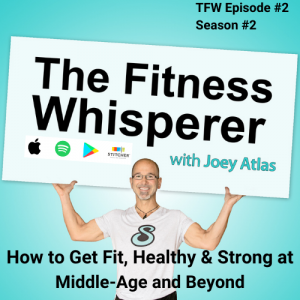 How to Get Fit, Healthy & Strong at Middle Age and Beyond