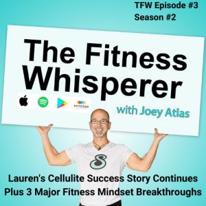 Lauren's Cellulite Success Story Continues Plus 3 Major Fitness Mindset Breakthroughs