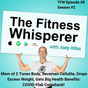 COVID-Flab Comeback! Mom Tones Body, Reverses Cellulite, Drops Weight, Regains Health